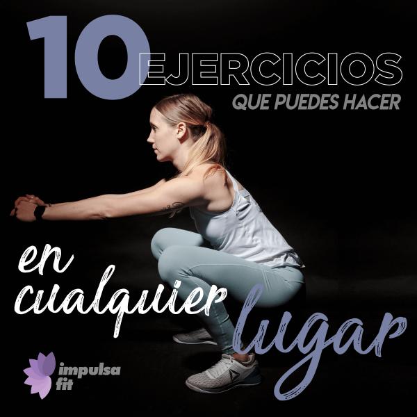 10 ejercicios que puedes hacer en cualquier lugar