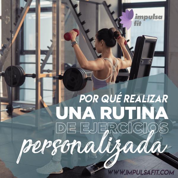 Por qué realizar una rutina de ejercicios personalizada