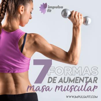 7 formas de aumentar masa muscular (para mujeres)